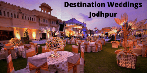 Royal Places for Destination Weddings in Jodhpur