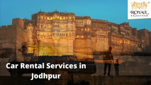 Car Rental Services in Jodhpur: Outstation & Local Touring