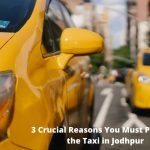 3 Crucial Reasons You Must Pre-Book the Taxi in Jodhpur