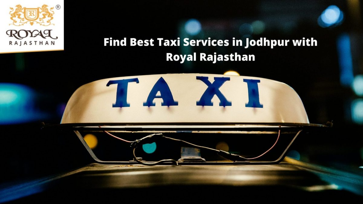 Find Best Taxi Services in Jodhpur with Royal Rajasthan